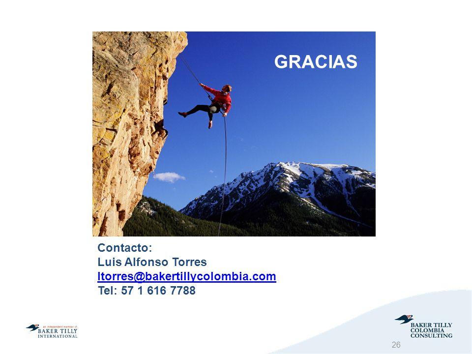 Contacto: Luis Alfonso Torres ltorres@bakertillycolombia.com Tel: 57 1 616 7788 ltorres@bakertillycolombia.com GRACIAS 26