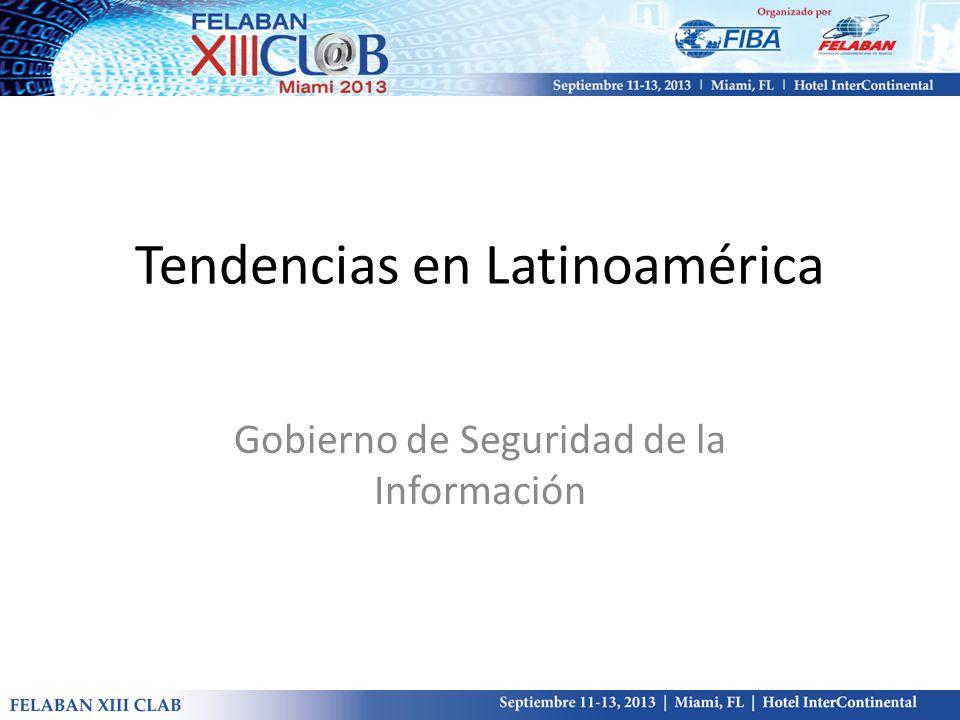 Tendencias en Latinoamérica Gobierno de Seguridad de la Información
