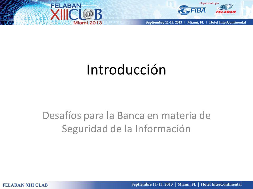 Introducción Desafíos para la Banca en materia de Seguridad de la Información