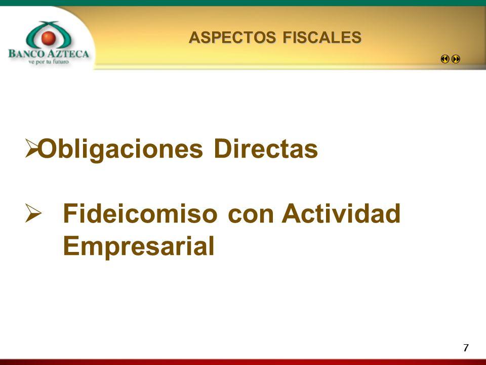 7 Obligaciones Directas Fideicomiso con Actividad Empresarial ASPECTOS FISCALES