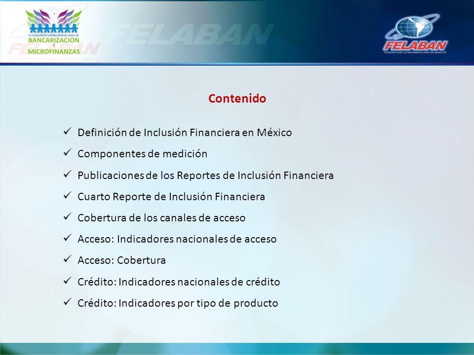 Contenido Definición de Inclusión Financiera en México Componentes de medición Publicaciones de los Reportes de Inclusión Financiera Cuarto Reporte de