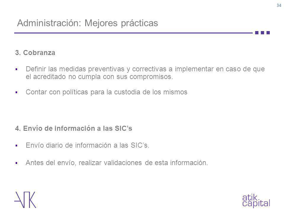 Administración: Mejores prácticas 3. Cobranza Definir las medidas preventivas y correctivas a implementar en caso de que el acreditado no cumpla con s