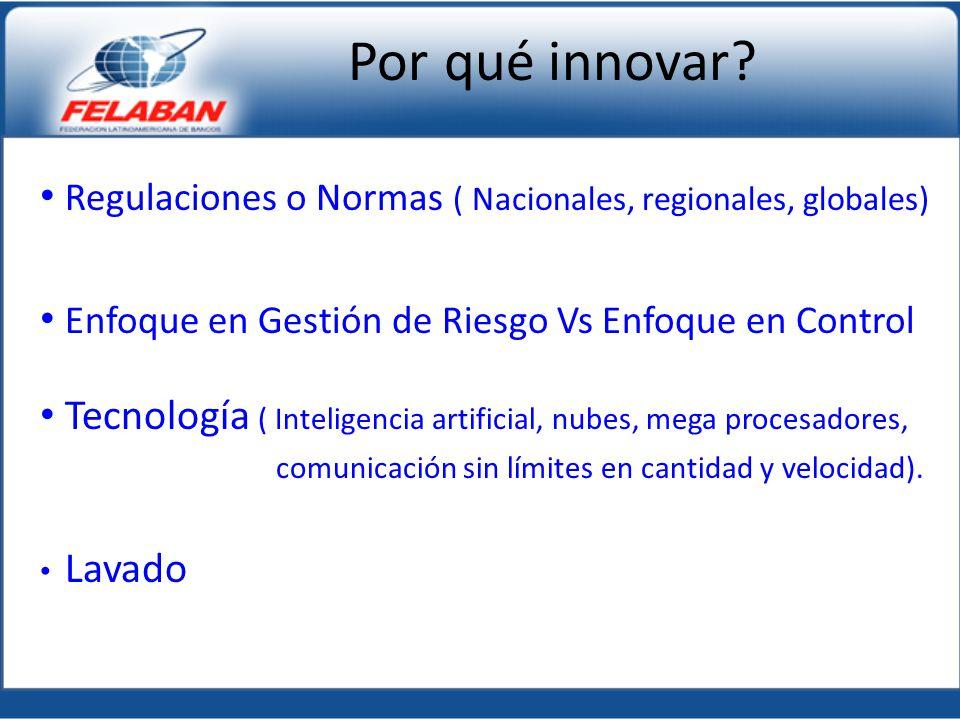 Regulaciones o Normas ( Nacionales, regionales, globales) Enfoque en Gestión de Riesgo Vs Enfoque en Control Tecnología ( Inteligencia artificial, nub