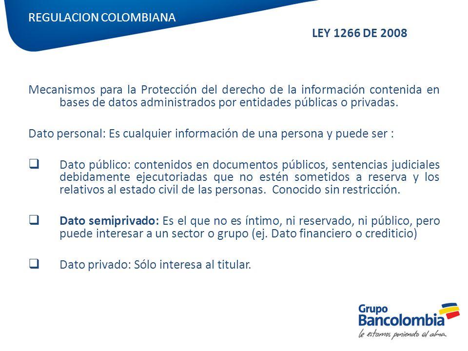 REGULACION COLOMBIANA LEY 1266 DE 2008 Mecanismos para la Protección del derecho de la información contenida en bases de datos administrados por entid