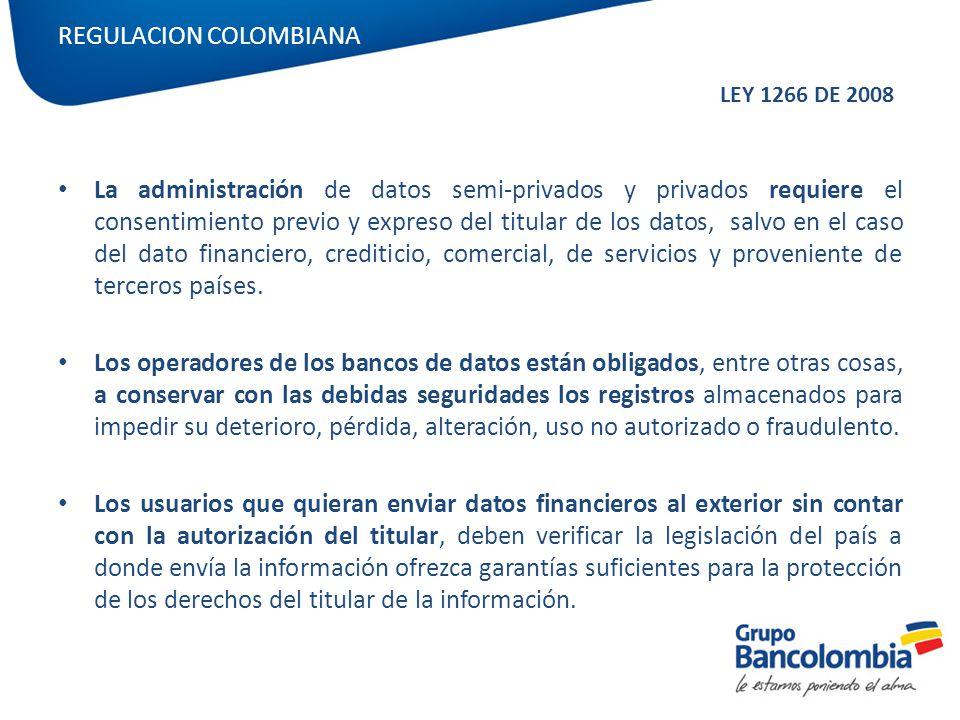 La administración de datos semi-privados y privados requiere el consentimiento previo y expreso del titular de los datos, salvo en el caso del dato fi