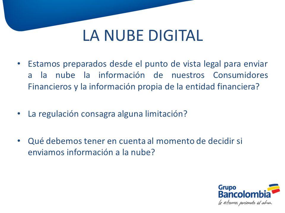 Estamos preparados desde el punto de vista legal para enviar a la nube la información de nuestros Consumidores Financieros y la información propia de