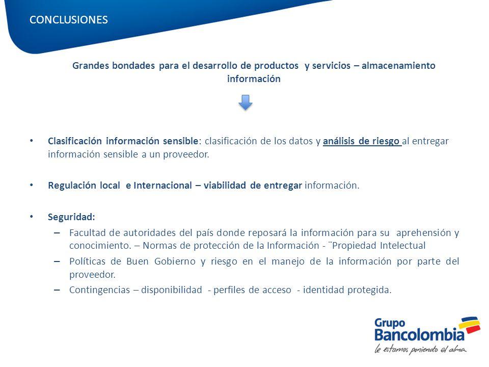 Grandes bondades para el desarrollo de productos y servicios – almacenamiento información Clasificación información sensible: clasificación de los dat