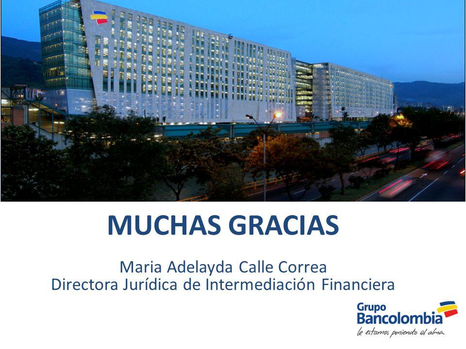 MUCHAS GRACIAS Maria Adelayda Calle Correa Directora Jurídica de Intermediación Financiera
