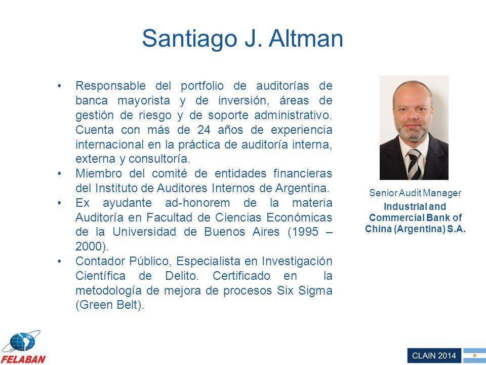 Santiago J. Altman Responsable del portfolio de auditorías de banca mayorista y de inversión, áreas de gestión de riesgo y de soporte administrativo.