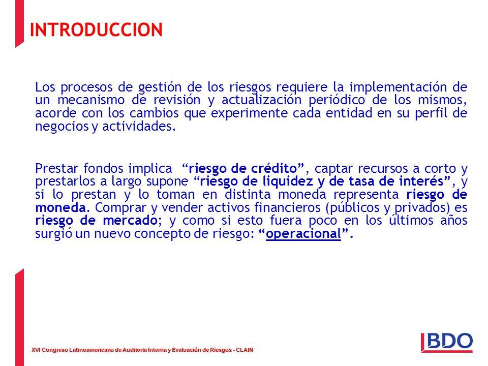 XVI Congreso Latinoamericano de Auditoria Interna y Evaluación de Riesgos - CLAIN INTRODUCCION Los procesos de gestión de los riesgos requiere la impl