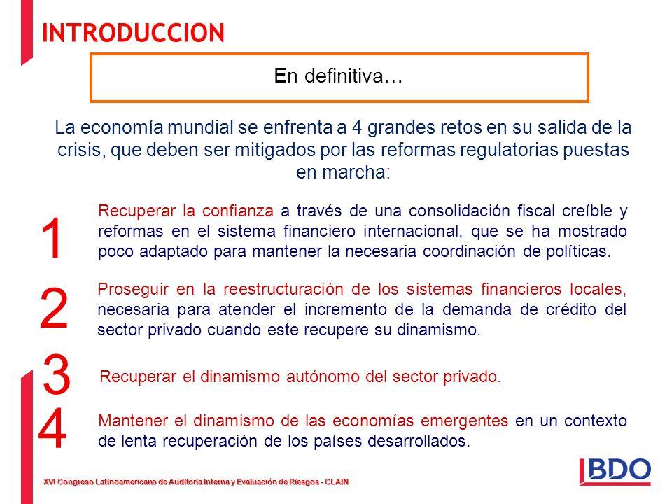 XVI Congreso Latinoamericano de Auditoria Interna y Evaluación de Riesgos - CLAIN En definitiva… La economía mundial se enfrenta a 4 grandes retos en
