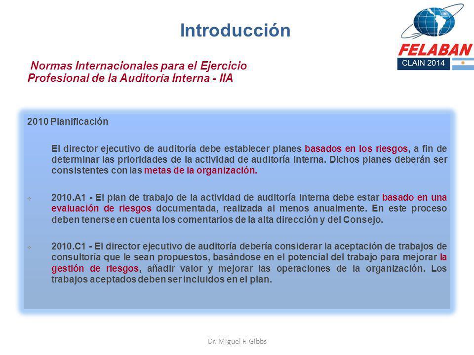 Normas Internacionales para el Ejercicio Profesional de la Auditoría Interna - IIA 2010 Planificación El director ejecutivo de auditoría debe establec