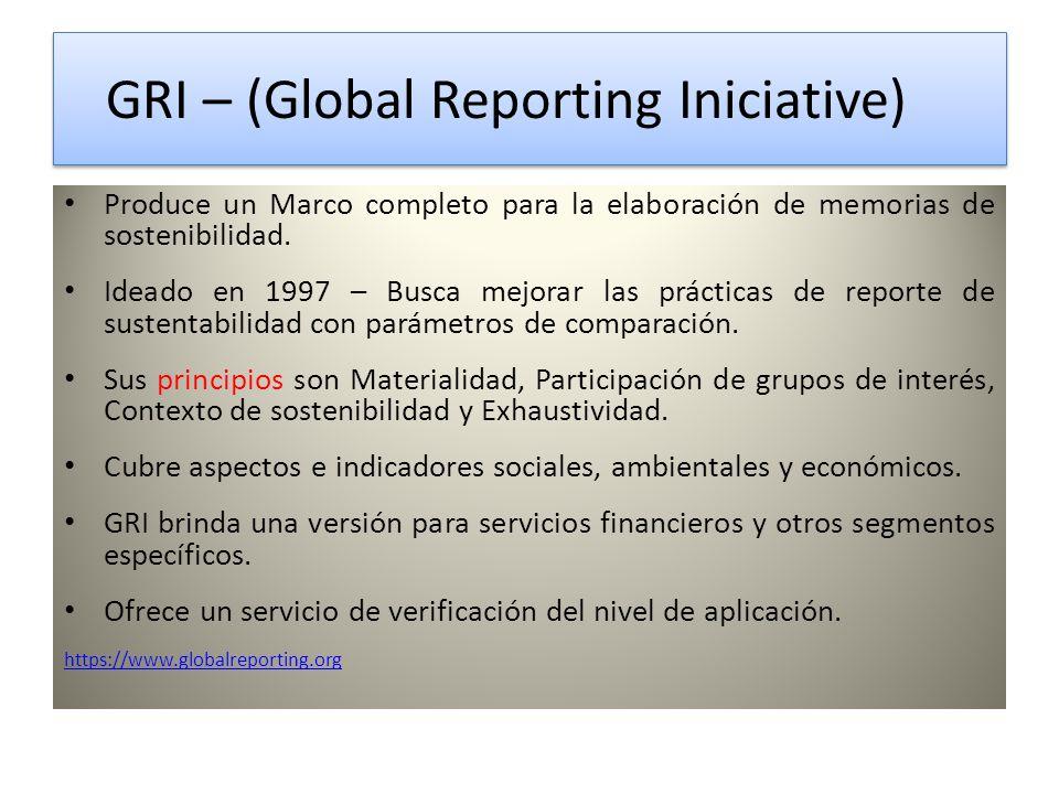 GRI – (Global Reporting Iniciative) GRI – (Global Reporting Iniciative) Produce un Marco completo para la elaboración de memorias de sostenibilidad.