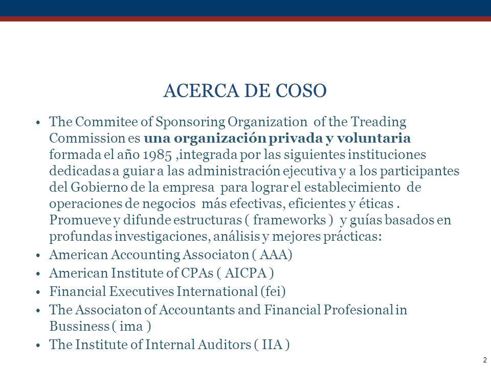 33 PRINCIPALES CAMBIOS EN ENTORNO DE CONTROL RESPECTO A COSO 1992 Integra los 5 principios y los relaciona aplicándolos en el Directorio, Administración, personal, comités, especialmente de Auditoría, estructura de organización, políticas y prácticas, dejando definiciones por escrito y velando por su cumplimiento.