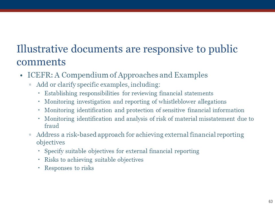 63 Illustrative documents are responsive to public comments ICEFR: A Compendium of Approaches and Examples Add or clarify specific examples, including