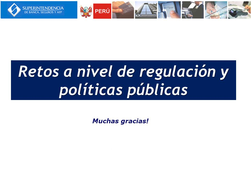 Muchas gracias! Retos a nivel de regulación y políticas públicas