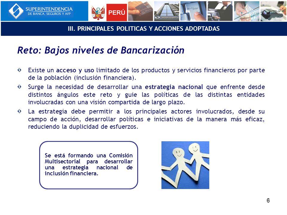 Reto: Bajos niveles de Bancarización Existe un acceso y uso limitado de los productos y servicios financieros por parte de la población (inclusión financiera).