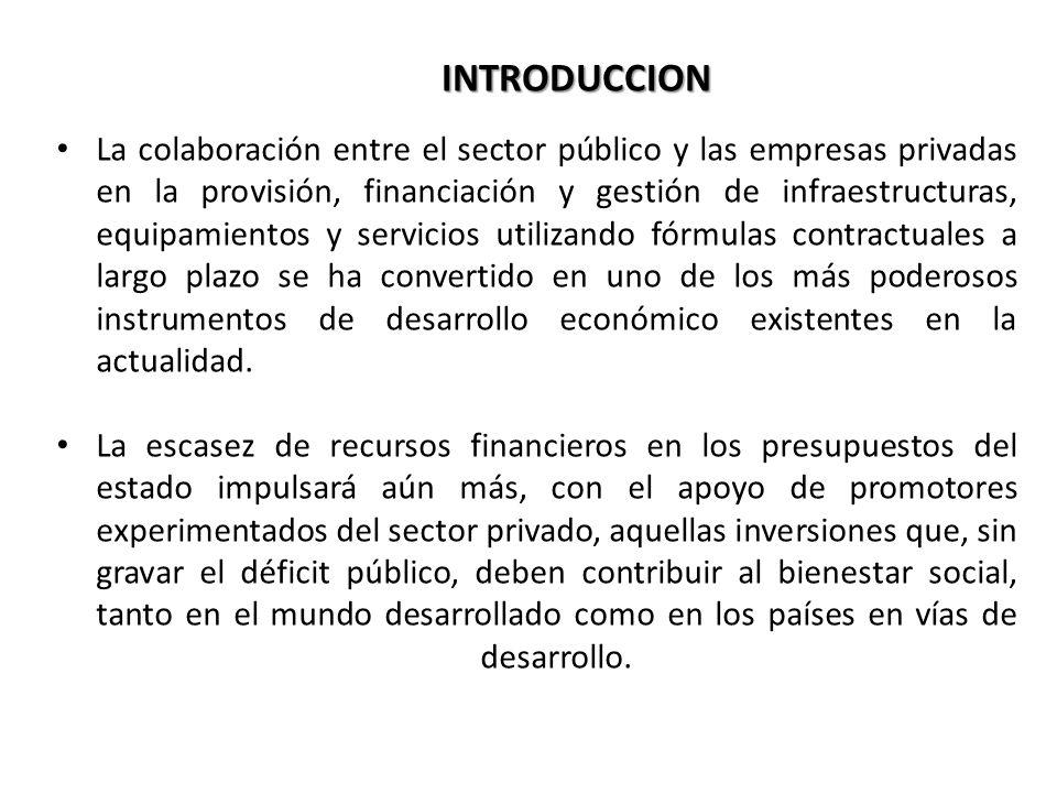La colaboración entre el sector público y las empresas privadas en la provisión, financiación y gestión de infraestructuras, equipamientos y servicios