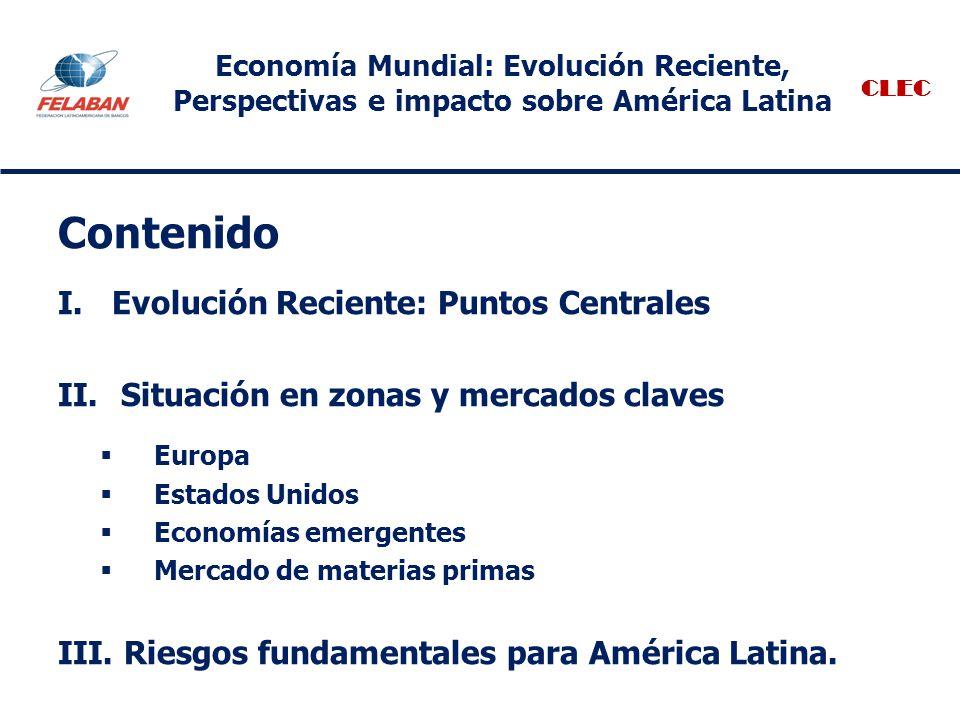 Nota: Para llamar una lámina vinculada: click en el símbolo Para retornar a lámina inicial: click en el símbolo CLEC Economía Mundial: Evolución Reciente, Perspectivas e impacto sobre América Latina