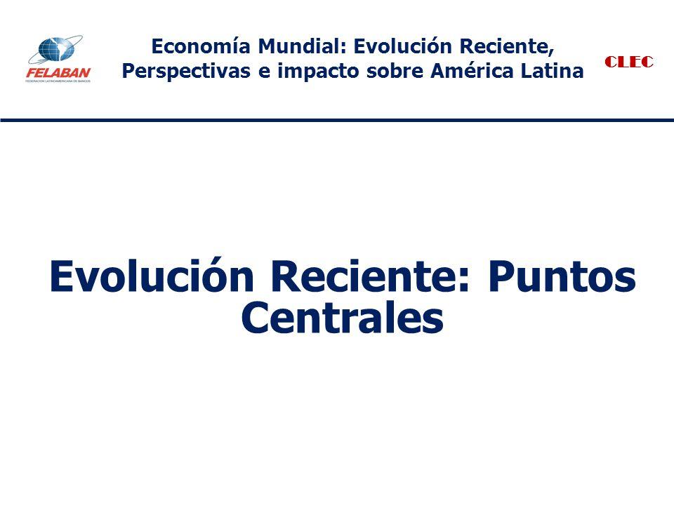 Evolución Reciente: Puntos Centrales Los resultados del primer trimestre de 2012 corroboran un repunte en el crecimiento económico mundial en ese periodo, sin embargo, la situación se ha deteriorado apreciablemente durante el segundo trimestre de 2012.
