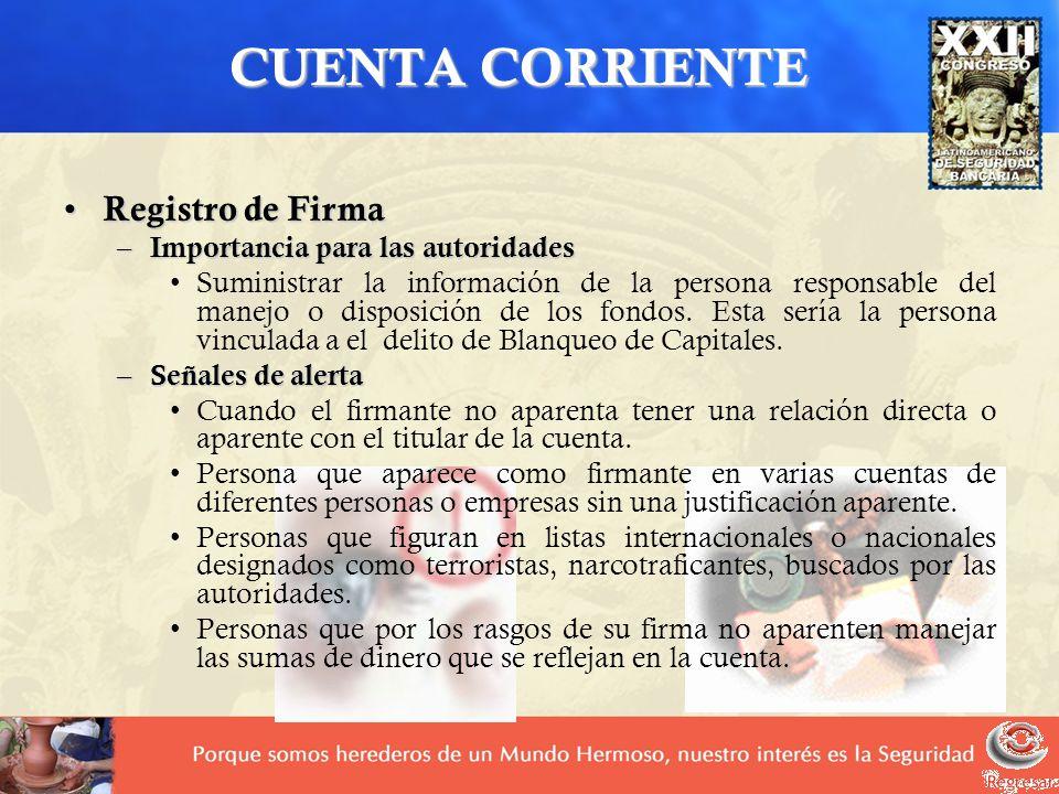 CUENTA CORRIENTE CUENTA CORRIENTE Registro de Firma Registro de Firma – Importancia para las autoridades Suministrar la información de la persona resp