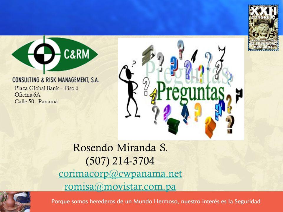 Rosendo Miranda S. (507) 214-3704 corimacorp@cwpanama.net romisa@movistar.com.pa corimacorp@cwpanama.net romisa@movistar.com.pa Plaza Global Bank – Pi