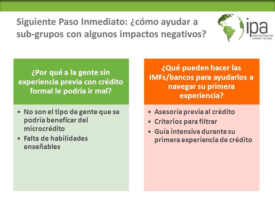 Siguiente Paso Inmediato: ¿cómo ayudar a sub-grupos con algunos impactos negativos.