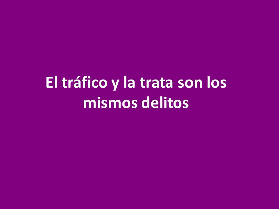 El tráfico y la trata son los mismos delitos