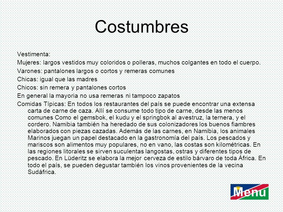 Costumbres Vestimenta: Mujeres: largos vestidos muy coloridos o polleras, muchos colgantes en todo el cuerpo. Varones: pantalones largos o cortos y re