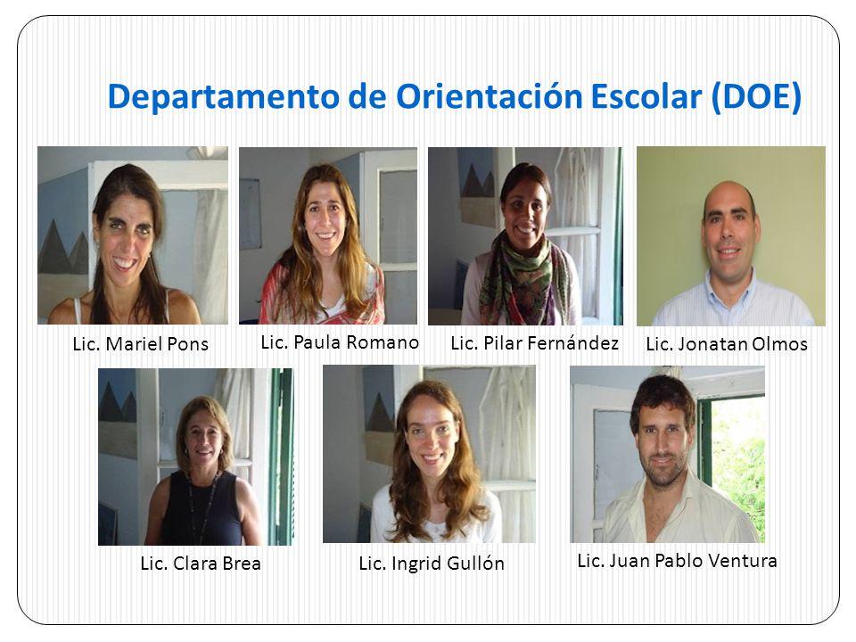Departamento de Orientación Escolar (DOE) Lic. Mariel Pons Lic. Paula Romano Lic. Pilar Fernández Lic. Jonatan Olmos Lic. Clara BreaLic. Ingrid Gullón