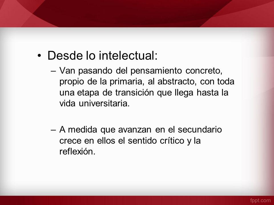 –Fuerte influencia de la afectividad sobre su vida intelectual: Falta de objetividad.