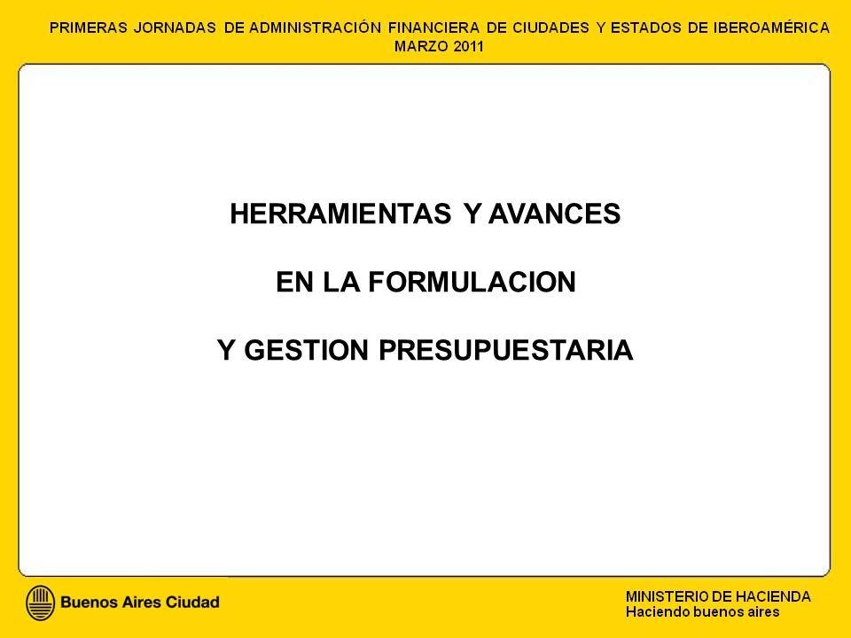 HERRAMIENTAS Y AVANCES EN LA FORMULACION Y GESTION PRESUPUESTARIA