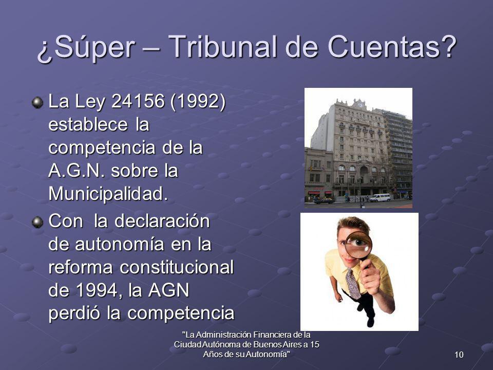 9 La Administración Financiera de la Ciudad Autónoma de Buenos Aires a 15 Años de su Autonomía ¿Súper – Tribunal de Cuentas.
