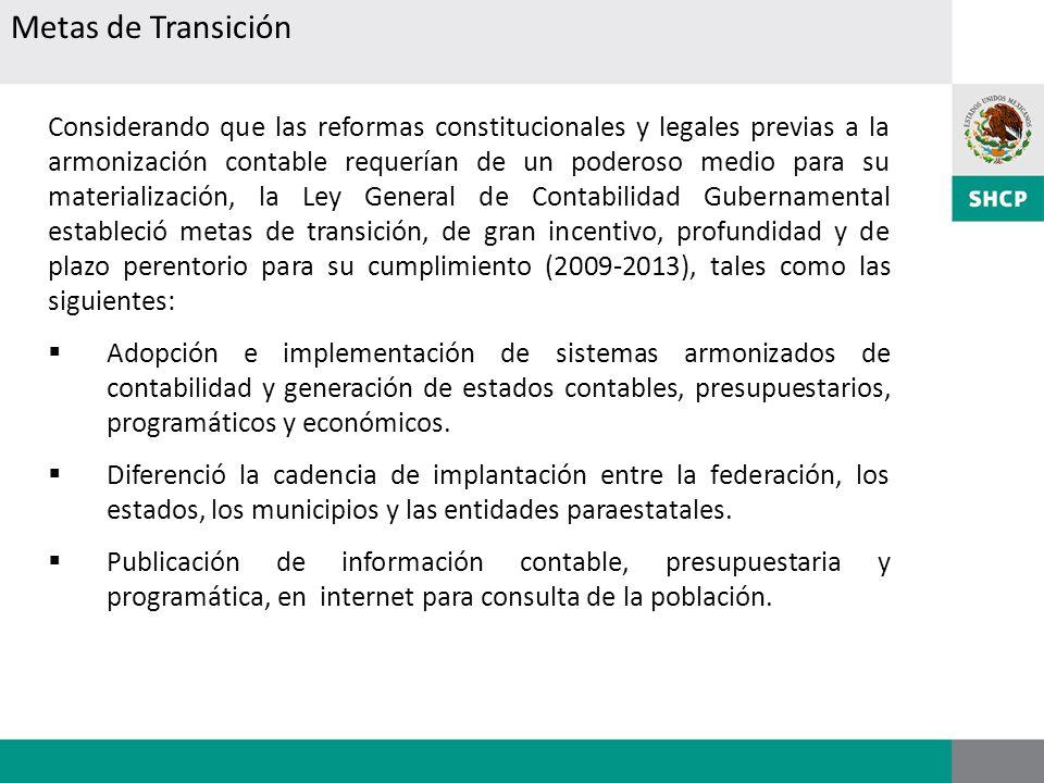 Considerando que las reformas constitucionales y legales previas a la armonización contable requerían de un poderoso medio para su materialización, la