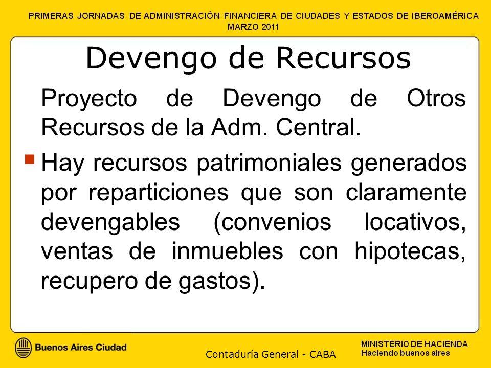 Contaduría General - CABA Devengo de Recursos Proyecto de Devengo de Otros Recursos de la Adm. Central. Hay recursos patrimoniales generados por repar