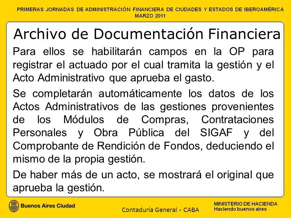 Contaduría General - CABA Archivo de Documentación Financiera Para ellos se habilitarán campos en la OP para registrar el actuado por el cual tramita