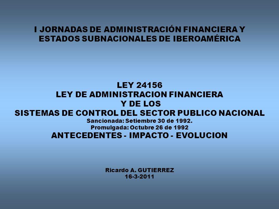 ANTECEDENTES LEY DE ADMINISTRACION FINANCIERA GUBERNAMENTAÑL Y DE LOS SISTEMAS DE CONTROL – LEY 24156 DEL -ANALISIS DE COHERENCIA ENTRE EL PRESUPUESTO Y LA CONTABILIDAD DE LAS EMPRESAS PUBLICAS - OCEPRE - VENEZUELA.