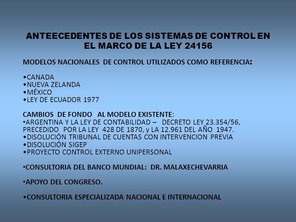 ANTEECEDENTES DE LOS SISTEMAS DE CONTROL EN EL MARCO DE LA LEY 24156 MODELOS NACIONALES DE CONTROL UTILIZADOS COMO REFERENCIA : CANADA NUEVA ZELANDA M