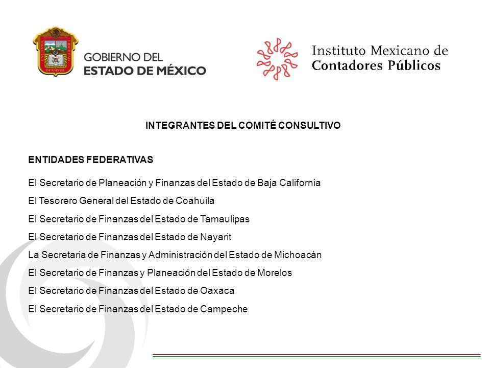 INTEGRANTES DEL COMITÉ CONSULTIVO ENTIDADES FEDERATIVAS El Secretario de Planeación y Finanzas del Estado de Baja California El Tesorero General del E
