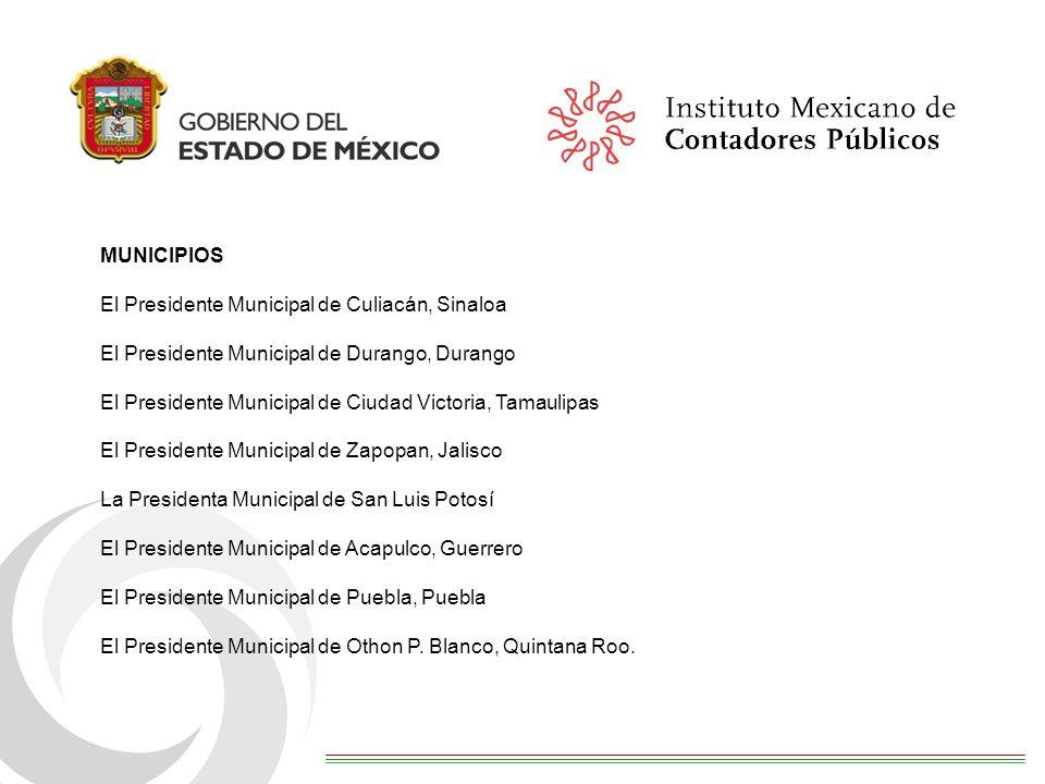 MUNICIPIOS El Presidente Municipal de Culiacán, Sinaloa El Presidente Municipal de Durango, Durango El Presidente Municipal de Ciudad Victoria, Tamaul