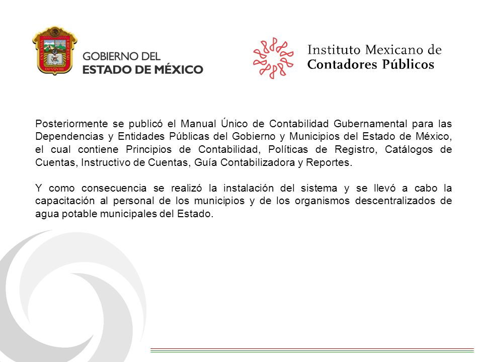 Posteriormente se publicó el Manual Único de Contabilidad Gubernamental para las Dependencias y Entidades Públicas del Gobierno y Municipios del Estad