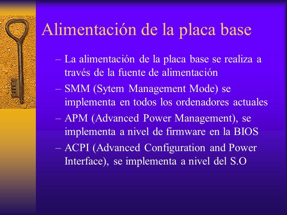 Alimentación de la placa base –La alimentación de la placa base se realiza a través de la fuente de alimentación –SMM (Sytem Management Mode) se imple