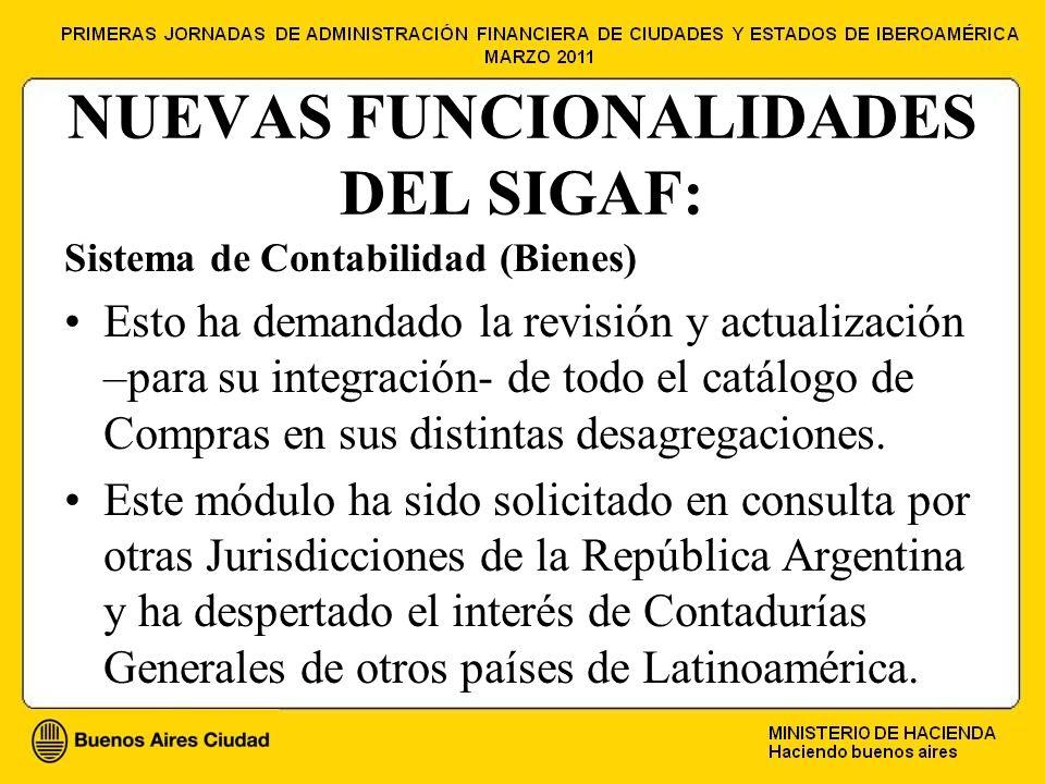 NUEVAS FUNCIONALIDADES DEL SIGAF: Sistema de Contabilidad (Bienes) Esto ha demandado la revisión y actualización –para su integración- de todo el catálogo de Compras en sus distintas desagregaciones.