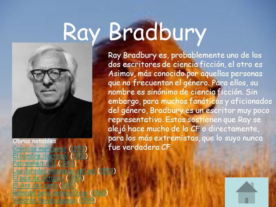 Índice Biografía de Ray Bradbury ¿Por qué creés que en este cuento el espacio y los personajes están estrechamente vinculados? Análisis del desenlace