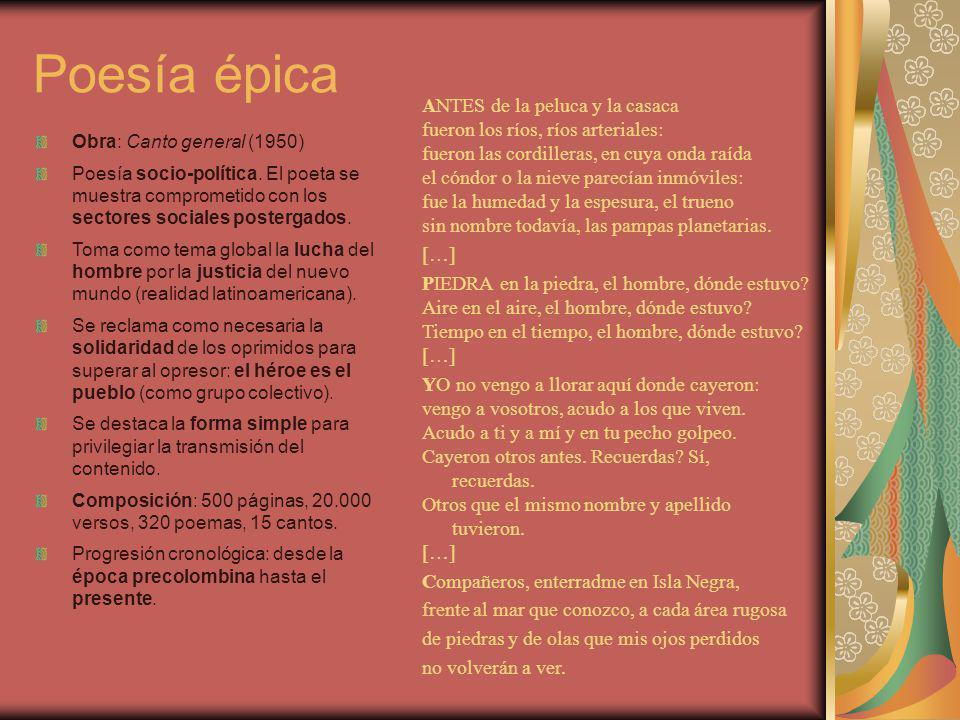 Poesía épica Obra: Canto general (1950) Poesía socio-política. El poeta se muestra comprometido con los sectores sociales postergados. Toma como tema