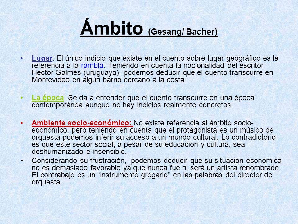 Ámbito (Gesang/ Bacher) Lugar: El único indicio que existe en el cuento sobre lugar geográfico es la referencia a la rambla. Teniendo en cuenta la nac
