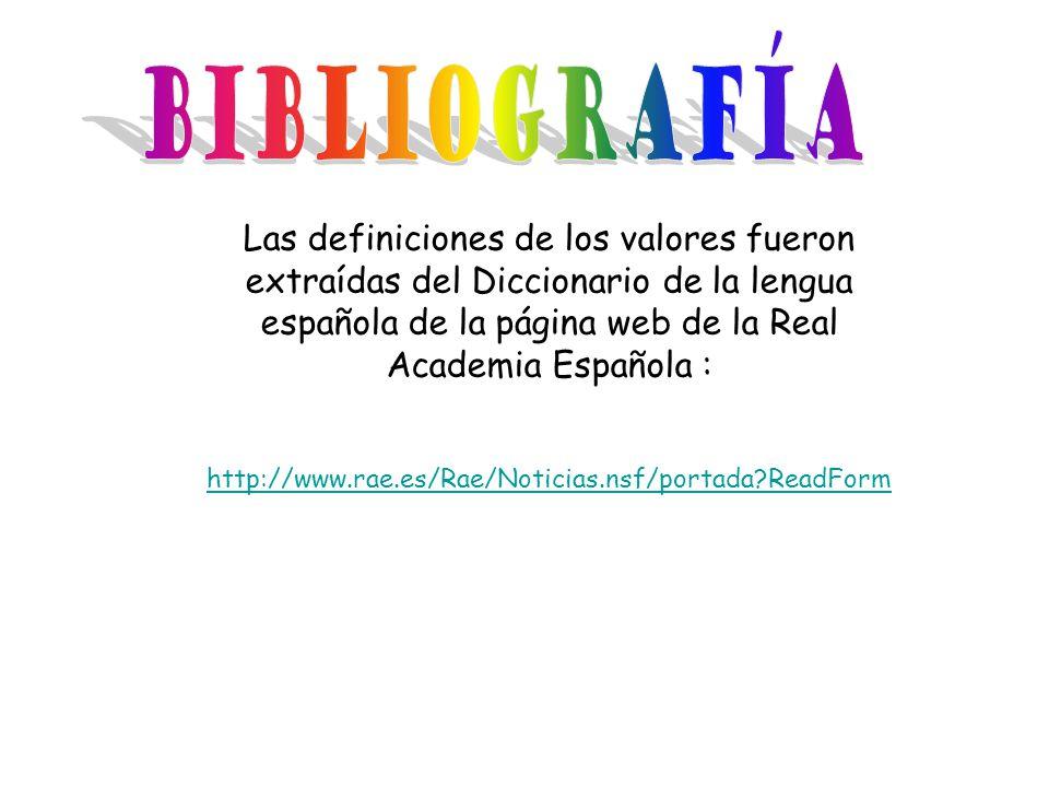 Las definiciones de los valores fueron extraídas del Diccionario de la lengua española de la página web de la Real Academia Española : http://www.rae.
