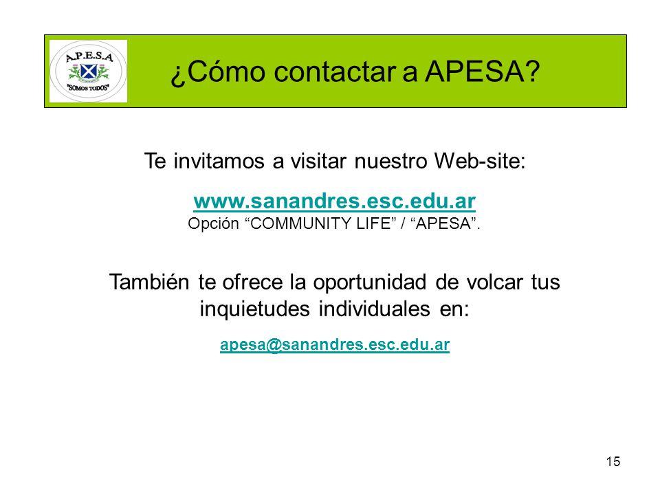15 Te invitamos a visitar nuestro Web-site: www.sanandres.esc.edu.ar Opción COMMUNITY LIFE / APESA.