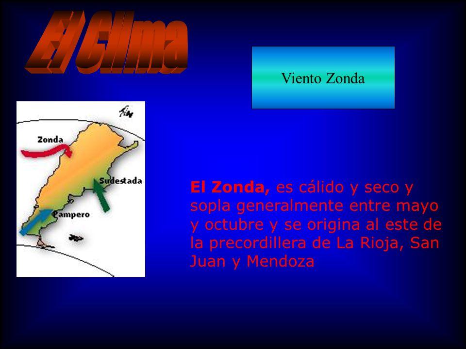 Viento Zonda El Zonda, es cálido y seco y sopla generalmente entre mayo y octubre y se origina al este de la precordillera de La Rioja, San Juan y Mendoza