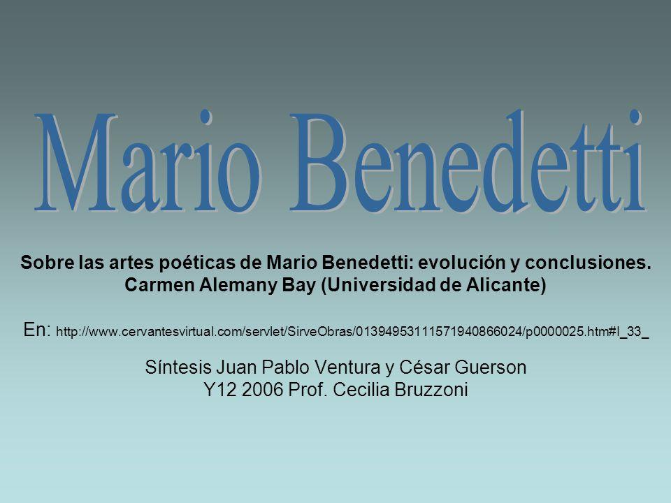 Sobre las artes poéticas de Mario Benedetti: evolución y conclusiones. Carmen Alemany Bay (Universidad de Alicante) En: http://www.cervantesvirtual.co